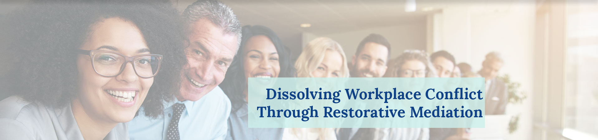 Dissolving Workplace Conflict Through Restorative Mediation